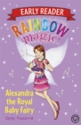 Rainbow Magic Early Reader: Alexandra the Royal Baby Fairy - Book