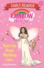 Rainbow Magic Early Reader: Kate the Royal Wedding Fairy - Book
