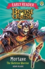 Beast Quest Early Reader: Mortaxe the Skeleton Warrior - Book