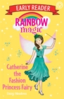 Rainbow Magic Early Reader: Catherine the Fashion Princess Fairy - Book