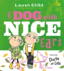 Charlie and Lola: A Dog With Nice Ears - Book