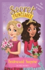 Secret Princesses: Bridesmaid Surprise : Two magical adventures in one! - Book