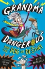 Grandma Dangerous and the Dog of Destiny : Book 1 - eBook