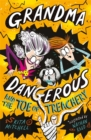 Grandma Dangerous and the Toe of Treachery : Book 3 - Book
