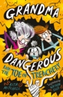 Grandma Dangerous and the Toe of Treachery : Book 3 - eBook