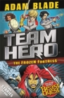 Team Hero: The Frozen Fortress : Special Bumper Book 4 - Book