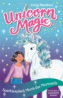 Unicorn Magic: Sparklesplash Meets the Mermaids : Series 1 Book 4 - Book