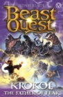 Beast Quest: Krokol the Father of Fear : Series 24 Book 4 - Book