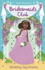 Bridesmaids Club: Wedding Day Drama : Book 4 - Book