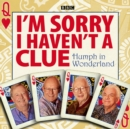 I'm Sorry I Haven't A Clue: Humph In Wonderland - eAudiobook
