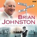 Brian Johnston Down Your Way: Favourite People And Places Vol. 2 - Book