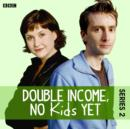 Double Income, No Kids Yet: The Dinner Party (Series 2, Episode 4) - eAudiobook