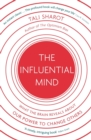 The Influential Mind : What the Brain Reveals About Our Power to Change Others - Book