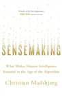 Sensemaking : What Makes Human Intelligence Essential in the Age of the Algorithm - eBook