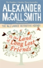 To the Land of Long Lost Friends - Book
