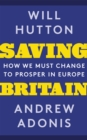 Saving Britain : What Europe Does For Us and How to Keep the Best of It - Book