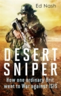Desert Sniper : How One Ordinary Brit Went to War Against ISIS - Book