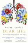Dear Life : A Doctor's Story of Love and Loss - Book