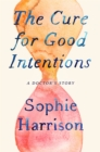 The Cure for Good Intentions - Book