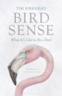 Bird Sense : What it's Like to be a Bird - Book
