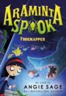 Araminta Spook: Frognapped - Book
