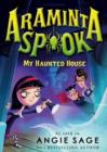 Araminta Spook: My Haunted House - Book