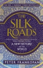The Silk Roads : A New History of the World - eBook