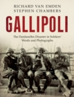 Gallipoli : The Dardanelles Disaster in Soldiers' Words and Photographs - Book