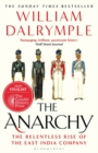The Anarchy : The Relentless Rise of the East India Company - Book