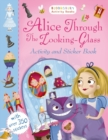 Alice Through the Looking Glass Activity and Sticker Book - Book