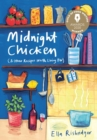 Midnight Chicken : & Other Recipes Worth Living For - Book