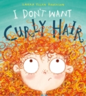 I Don't Want Curly Hair! - Book