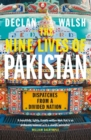 The Nine Lives of Pakistan : Dispatches from a Divided Nation - Book