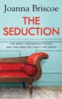 The Seduction : An addictive new story of desire and obsession from the bestselling author of Sleep With Me - Book
