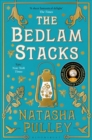 The Bedlam Stacks : The Astonishing Historical Fantasy from the International Bestselling Author of The Watchmaker of Filigree Street - Book