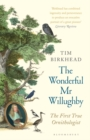 The Wonderful Mr Willughby : The First True Ornithologist - eBook