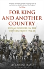For King and Another Country : Indian Soldiers on the Western Front, 1914-18 - Book