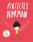 Perfectly Norman : A Big Bright Feelings Book - Book