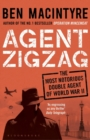 Agent Zigzag : The True Wartime Story of Eddie Chapman: Lover, Traitor, Hero, Spy (reissued) - Book