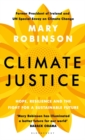 Climate Justice : Hope, Resilience, and the Fight for a Sustainable Future - Book
