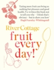 River Cottage Fruit Every Day! - Book