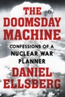 The Doomsday Machine : Confessions of a Nuclear War Planner - Book