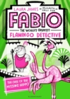 Fabio The World's Greatest Flamingo Detective: The Case of the Missing Hippo - Book