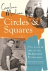 Circles and Squares : The Lives and Art of the Hampstead Modernists - Book