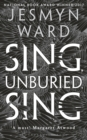 Sing, Unburied, Sing : SHORTLISTED FOR THE WOMEN'S PRIZE FOR FICTION 2018 - Book