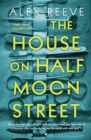 The House on Half Moon Street - eBook