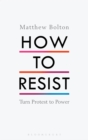 How to Resist : Turn Protest to Power - Book
