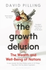 The Growth Delusion : The Wealth and Well-Being of Nations - Book