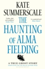 The Haunting of Alma Fielding : SHORTLISTED FOR THE BAILLIE GIFFORD PRIZE 2020 - eBook