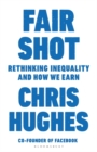 Fair Shot : Rethinking Inequality and How We Earn - Book